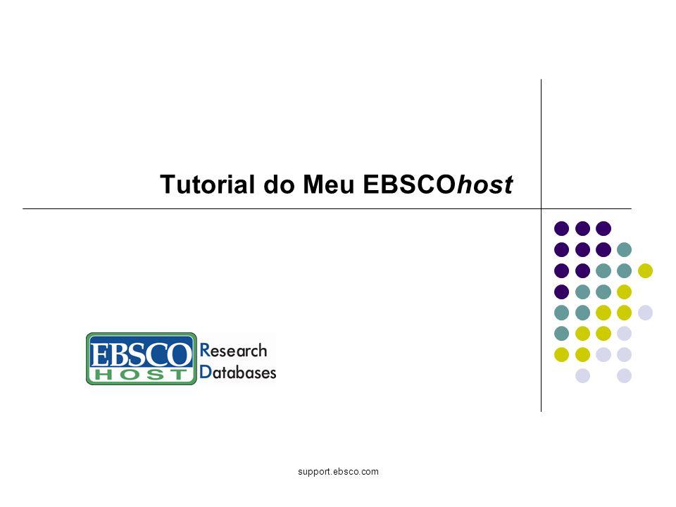 support.ebsco.com Tutorial do Meu EBSCOhost