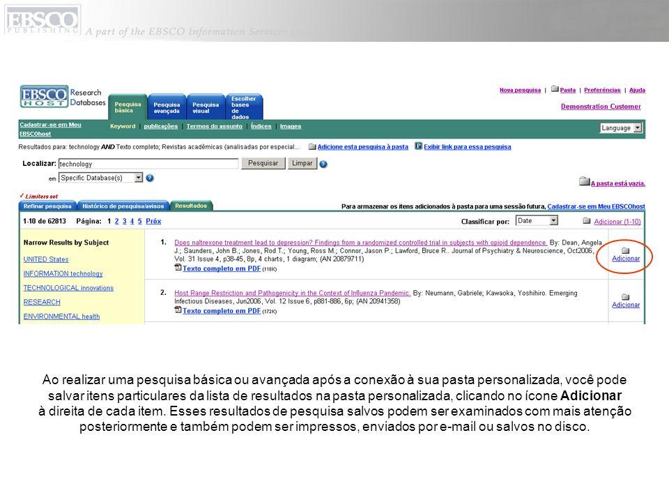 Você também pode adicionar à sua pasta personalizada um link permanente para uma pesquisa, que então poderá ser enviada por e-mail, salva ou clicada para execução posterior, mostrando todos os novos resultados que foram adicionados à base de dados.