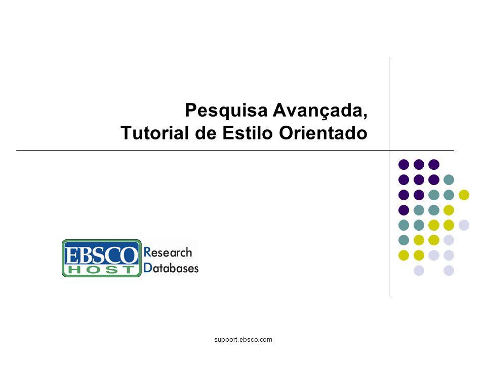 support.ebsco.com Pesquisa Avançada, Tutorial de Estilo Orientado
