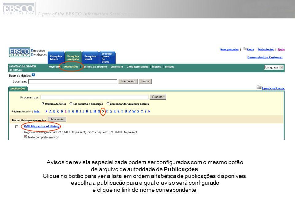 Avisos de revista especializada podem ser configurados com o mesmo botão de arquivo de autoridade de Publicações. Clique no botão para ver a lista em
