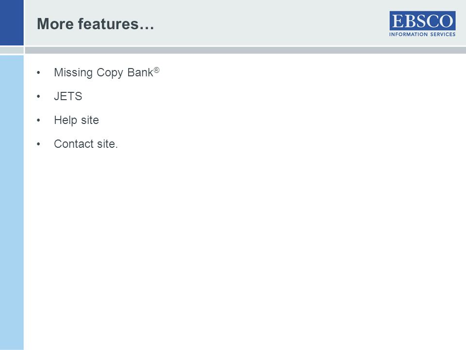 More features… Missing Copy Bank ® JETS Help site Contact site.