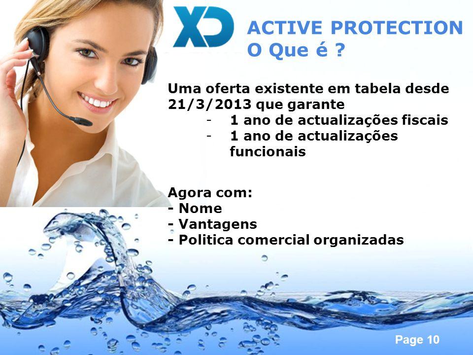 Page 10 ACTIVE PROTECTION O Que é ? Uma oferta existente em tabela desde 21/3/2013 que garante -1 ano de actualizações fiscais -1 ano de actualizações