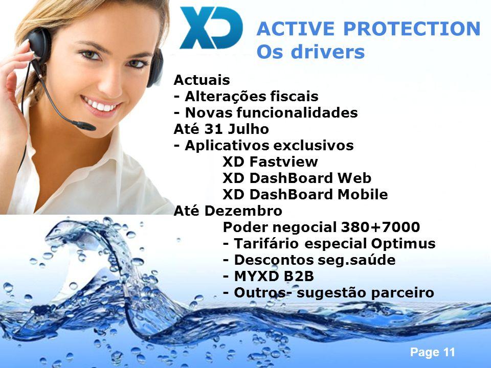 Page 11 ACTIVE PROTECTION Os drivers Actuais - Alterações fiscais - Novas funcionalidades Até 31 Julho - Aplicativos exclusivos XD Fastview XD DashBoa
