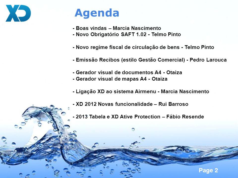 Page 2 Agenda - Boas vindas – Marcia Nascimento - Novo Obrigatório SAFT 1.02 - Telmo Pinto - Novo regime fiscal de circulação de bens - Telmo Pinto -