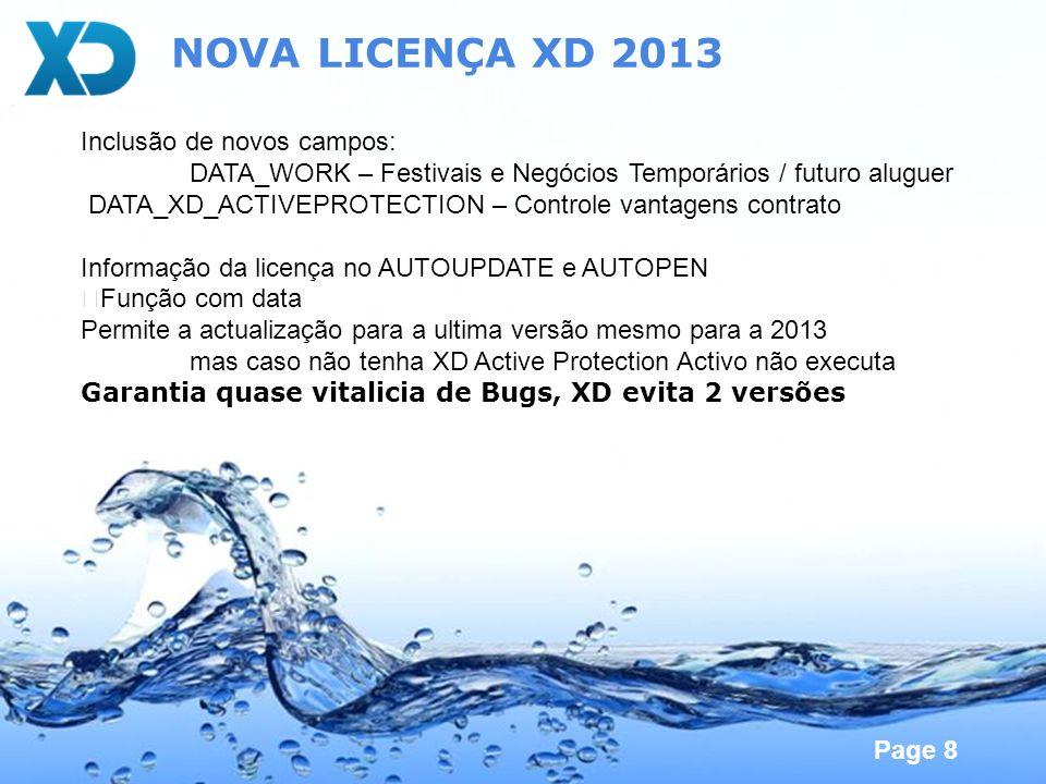 Page 8 NOVA LICENÇA XD 2013 Inclusão de novos campos: DATA_WORK – Festivais e Negócios Temporários / futuro aluguer DATA_XD_ACTIVEPROTECTION – Control