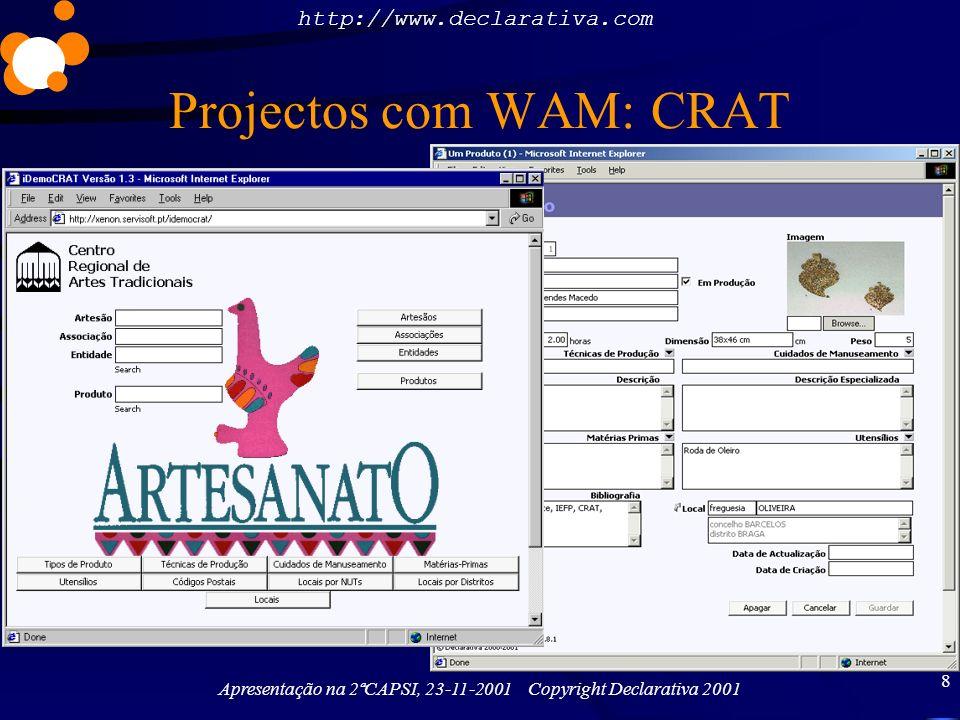 http://www.declarativa.com Apresentação na 2ªCAPSI, 23-11-2001 Copyright Declarativa 2001 9 Projectos com WAM: XSB, Inc.