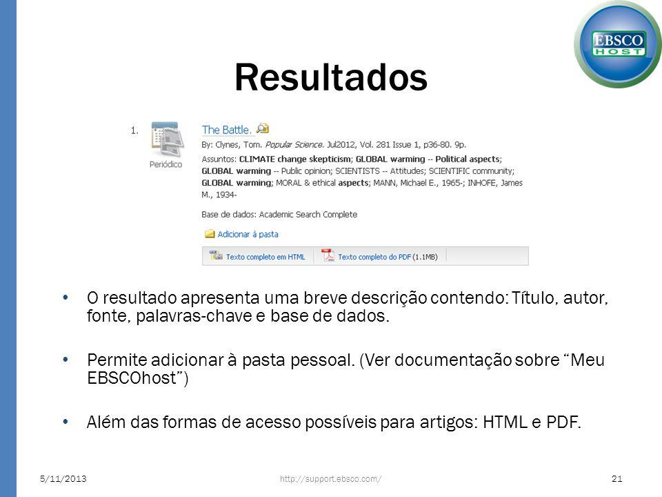 Resultados O resultado apresenta uma breve descrição contendo: Título, autor, fonte, palavras-chave e base de dados. Permite adicionar à pasta pessoal
