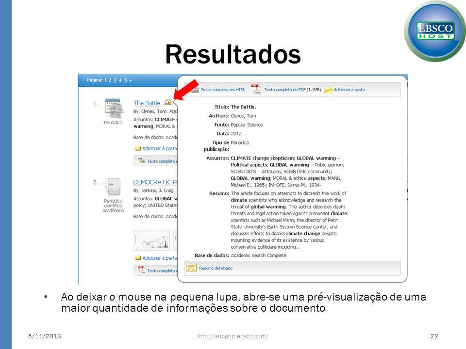 Resultados Ao deixar o mouse na pequena lupa, abre-se uma pré-visualização de uma maior quantidade de informações sobre o documento http://support.ebs