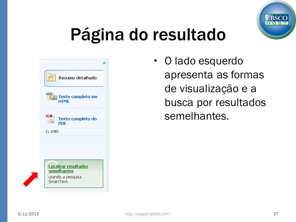 Página do resultado O lado esquerdo apresenta as formas de visualização e a busca por resultados semelhantes. http://support.ebsco.com/5/11/201327