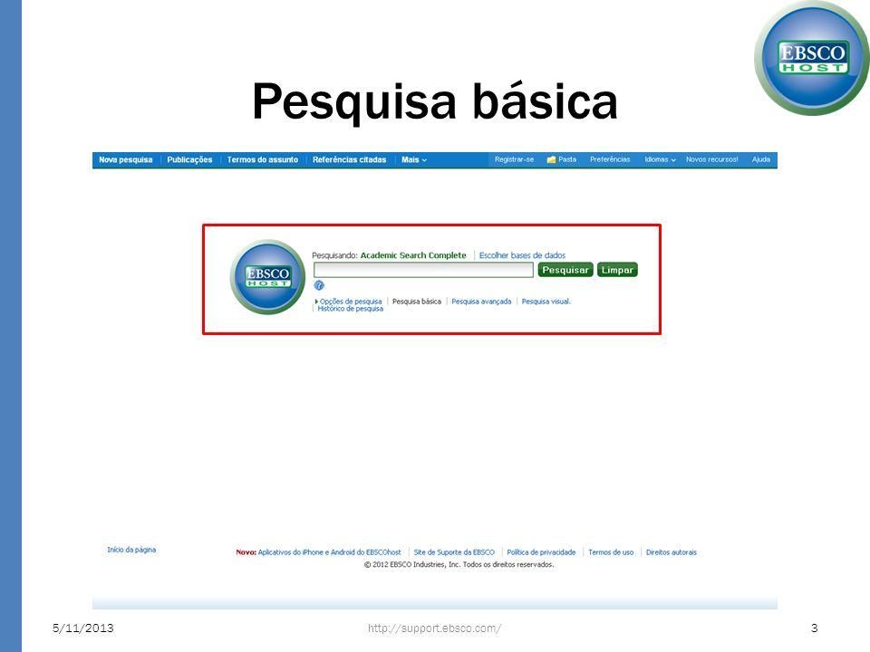 Ferramentas A ferramenta de Adicionar à pasta, fica disponível em várias áreas da plataforma: – Na página de resultados – Na página do resultado – Nas abas de Avisar/Salvar/Compartilhar Esta ferramenta permite adicionar conteúdo na pasta pessoal, funciona como uma função de Favoritar http://support.ebsco.com/5/11/201334