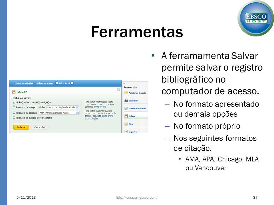 Ferramentas A ferramamenta Salvar permite salvar o registro bibliográfico no computador de acesso. – No formato apresentado ou demais opções – No form