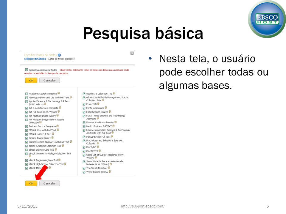 Pesquisa básica Nesta tela, o usuário pode escolher todas ou algumas bases. http://support.ebsco.com/5/11/20135