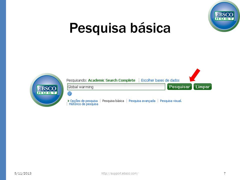 Pesquisa visual 5/11/2013http://support.ebsco.com/48 1 1 A Pesquisa Visual, funciona como uma pesquisa básica, a diferença é o modo de apresentação dos resultados.