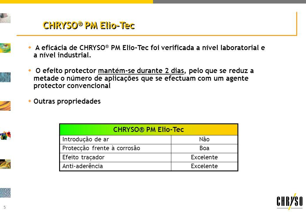 5 w A eficácia de CHRYSO ® PM Elio-Tec foi verificada a nível laboratorial e a nível industrial.