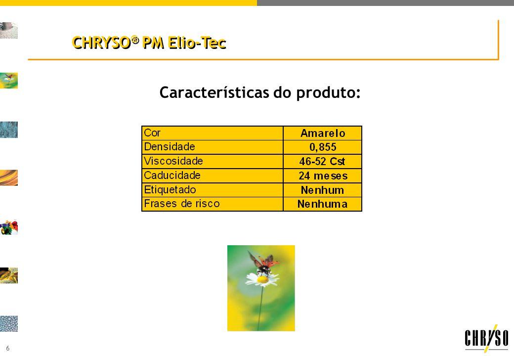 6 Características do produto: CHRYSO ® PM Elio-Tec
