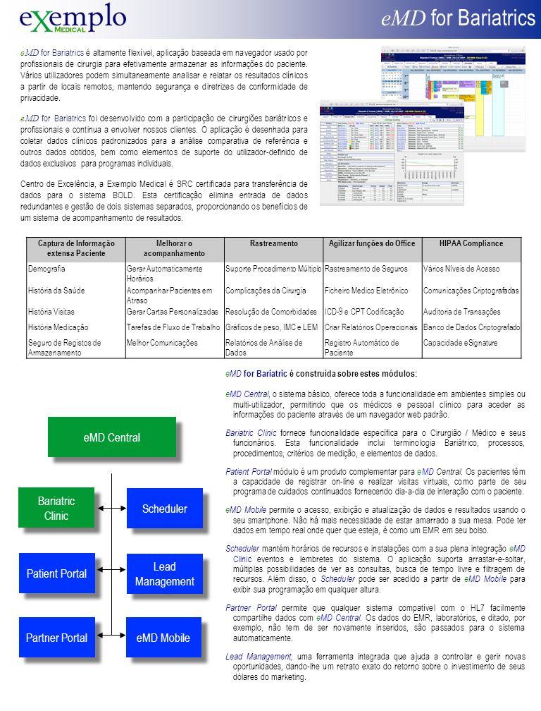 eMD for Bariatrics é altamente flexível, aplicação baseada em navegador usado por profissionais de cirurgia para efetivamente armazenar as informações do paciente.
