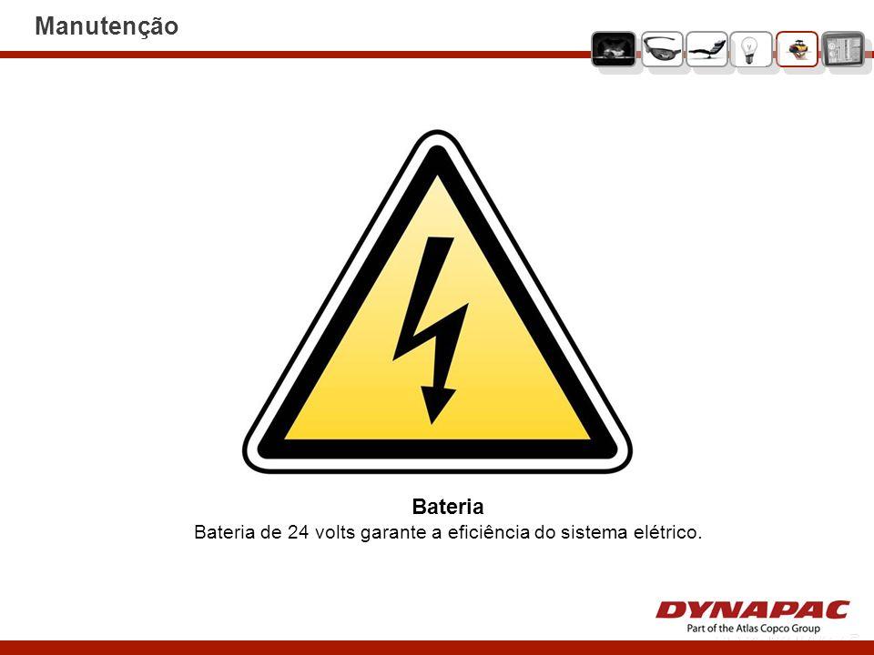 Bateria Bateria de 24 volts garante a eficiência do sistema elétrico. Manutenção
