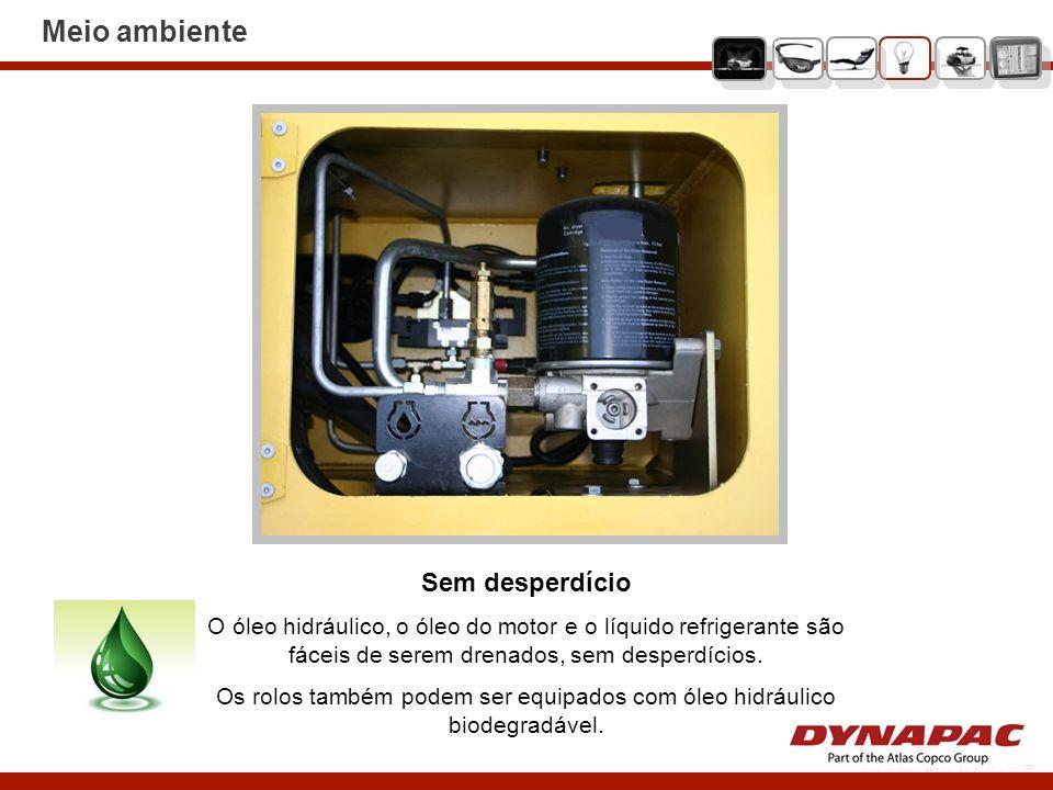 Sem desperdício O óleo hidráulico, o óleo do motor e o líquido refrigerante são fáceis de serem drenados, sem desperdícios. Os rolos também podem ser