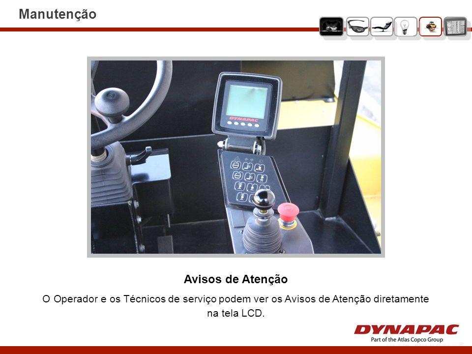 Avisos de Atenção O Operador e os Técnicos de serviço podem ver os Avisos de Atenção diretamente na tela LCD. Manutenção