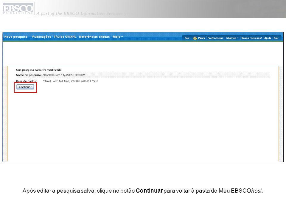 Após editar a pesquisa salva, clique no botão Continuar para voltar à pasta do Meu EBSCOhost.
