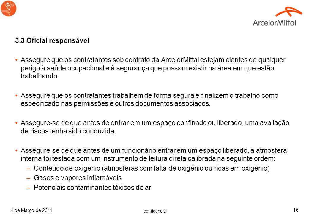 confidencial 4 de Março de 2011 15 3.2 Recebedor de Permissão Aderir às exigências de Permissão de Entrada. Assegure que o trabalho seja executado de