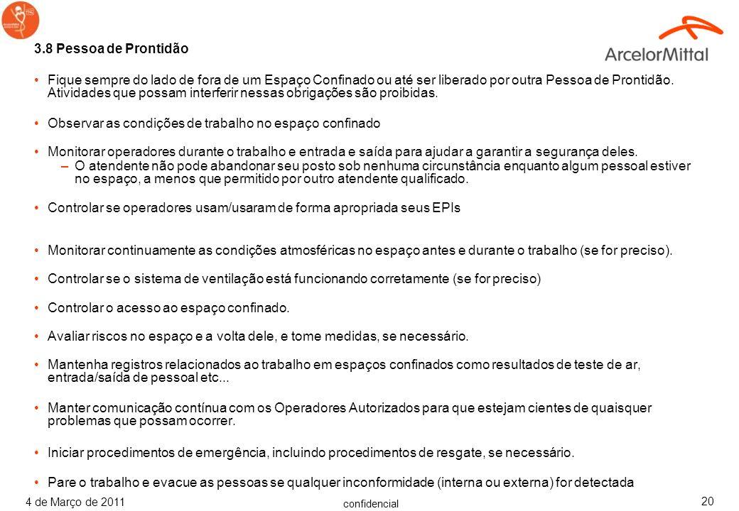 confidencial 4 de Março de 2011 19 3.7) Operador Autorizado Avaliado como competente a entrar em um espaço confinado Entender as entradas perigosas po