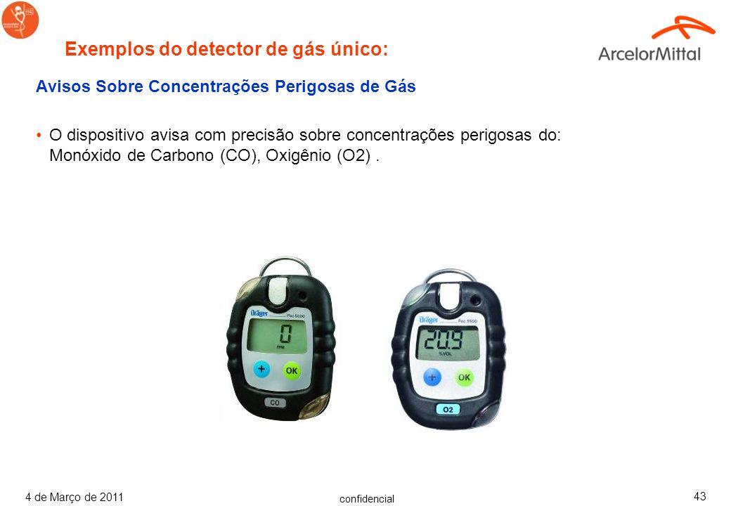 confidencial 4 de Março de 2011 42 Avisos Sobre Concentrações Perigosas de Gás O dispositivo avisa com precisão sobre as perigosas concentrações do: m