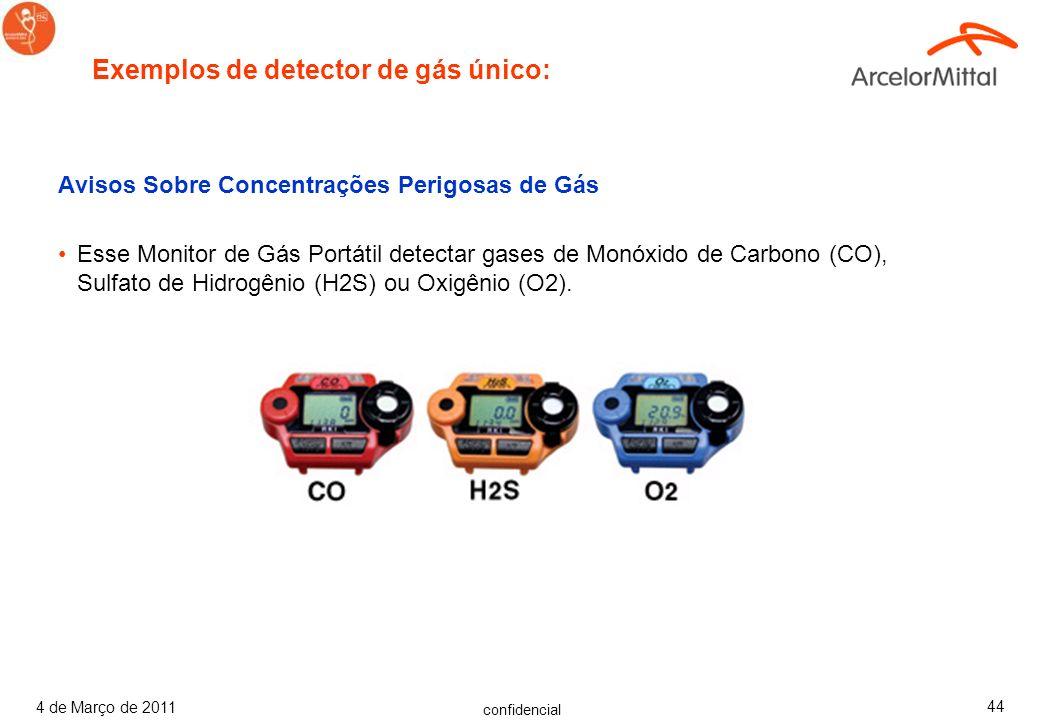 confidencial 4 de Março de 2011 43 Avisos Sobre Concentrações Perigosas de Gás O dispositivo avisa com precisão sobre concentrações perigosas do: Monó