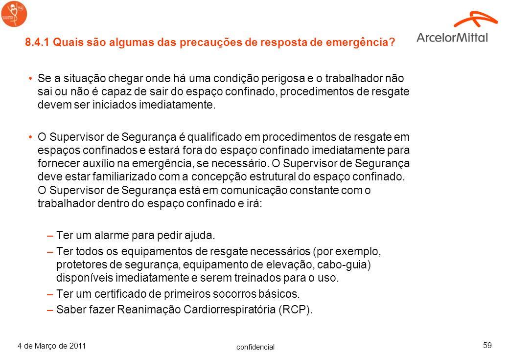 confidencial 4 de Março de 2011 58 Socorristas devem ser treinados e seguir procedimentos de emergência estabelecidos e usar equipamento e técnicas ap