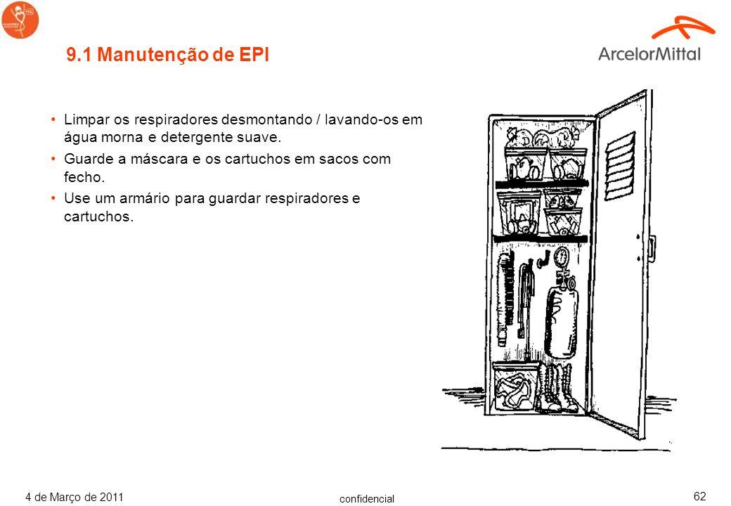 confidencial 4 de Março de 2011 61 9. Equipamento de Proteção Individual (EPI) O EPI é tradicionalmente considerado a última linha de proteção com ênf