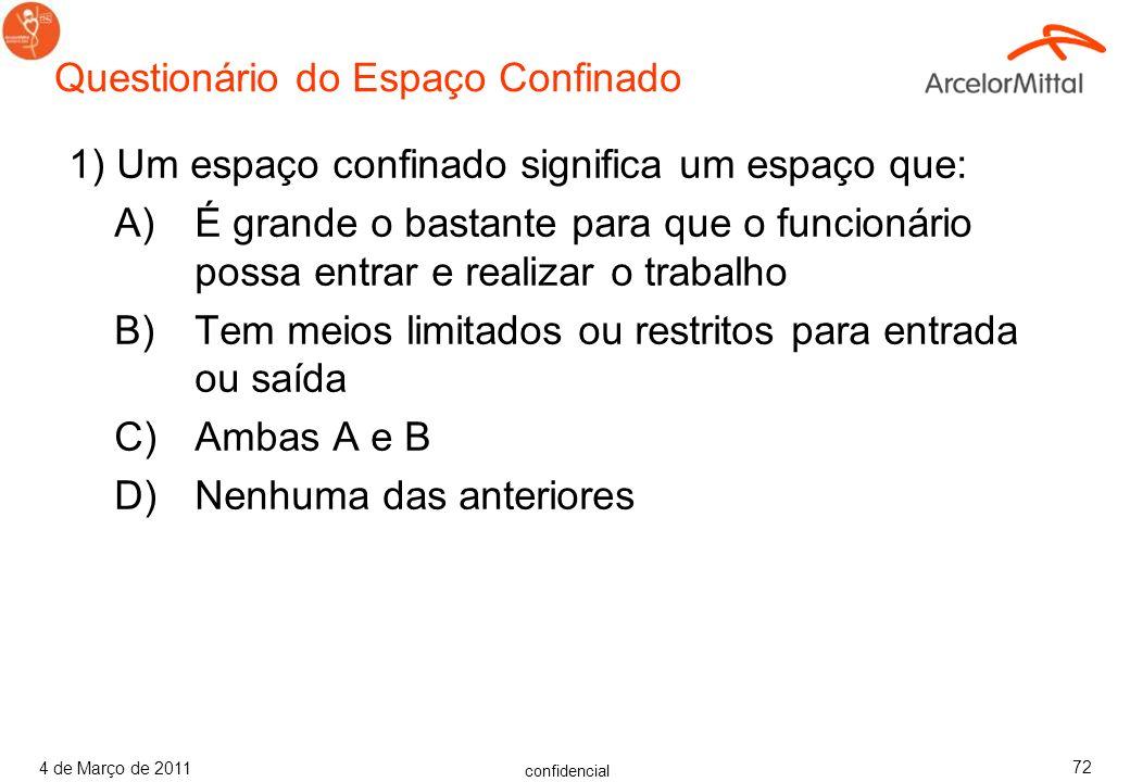 confidencial 4 de Março de 2011 71 Então, AO DUVIDAR, FIQUE DE FORA