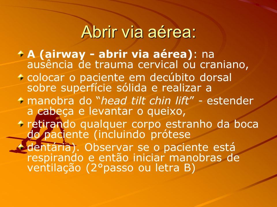 Abordagem inicial O suporte básico de vida (BLS) Didaticamente são descritas como ABCD A- Airway – abrir via aérea B- Breathe – ventilar C- Circulatio