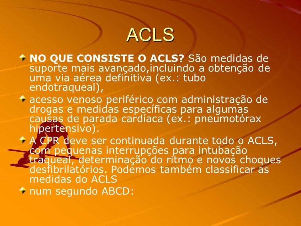 SEM sucesso e daí?? NÃO REVERTEU A PARADA CARDÍACA COM O BLS: INICIAR O ACLS...