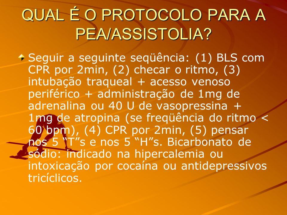 QUAL É O PROTOCOLO PARA A FV/TV SEM PULSO? Seguir a seguinte seqüência: (1) BLS, incluindo o primeiro choque de 360J, (2) CPR por 2min, (3) checar o r