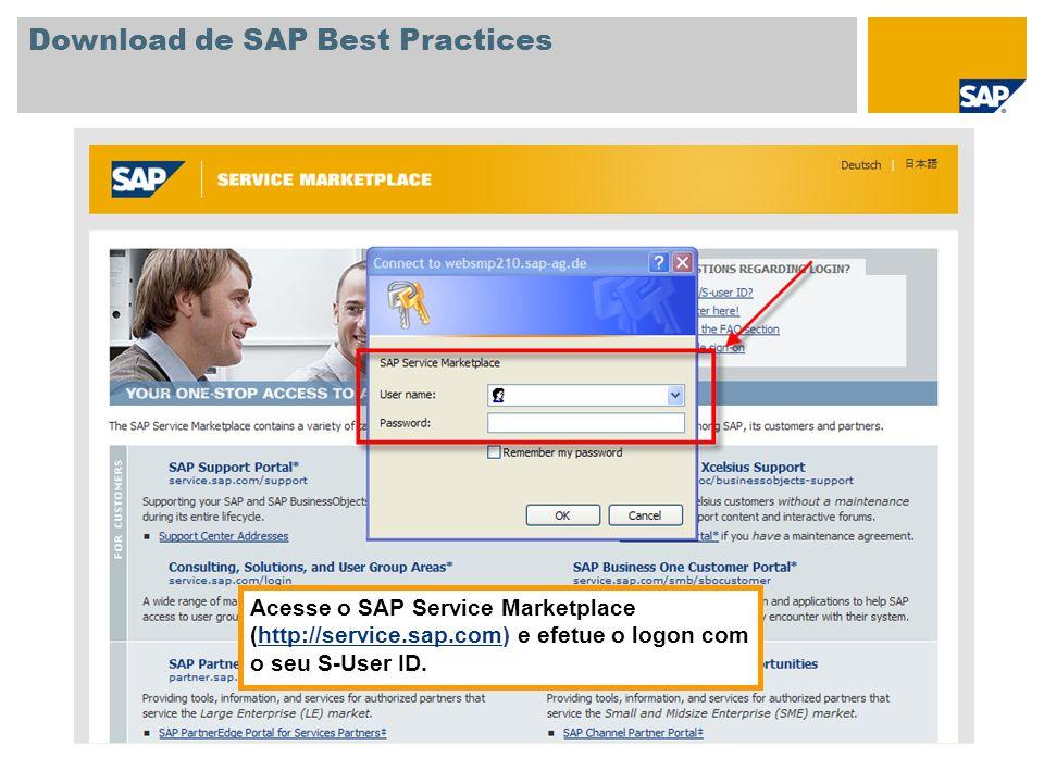Acesse o SAP Service Marketplace (http://service.sap.com) e efetue o logon com o seu S-User ID.http://service.sap.com