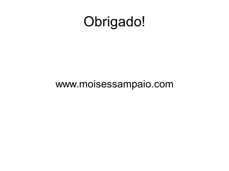 Obrigado! www.moisessampaio.com