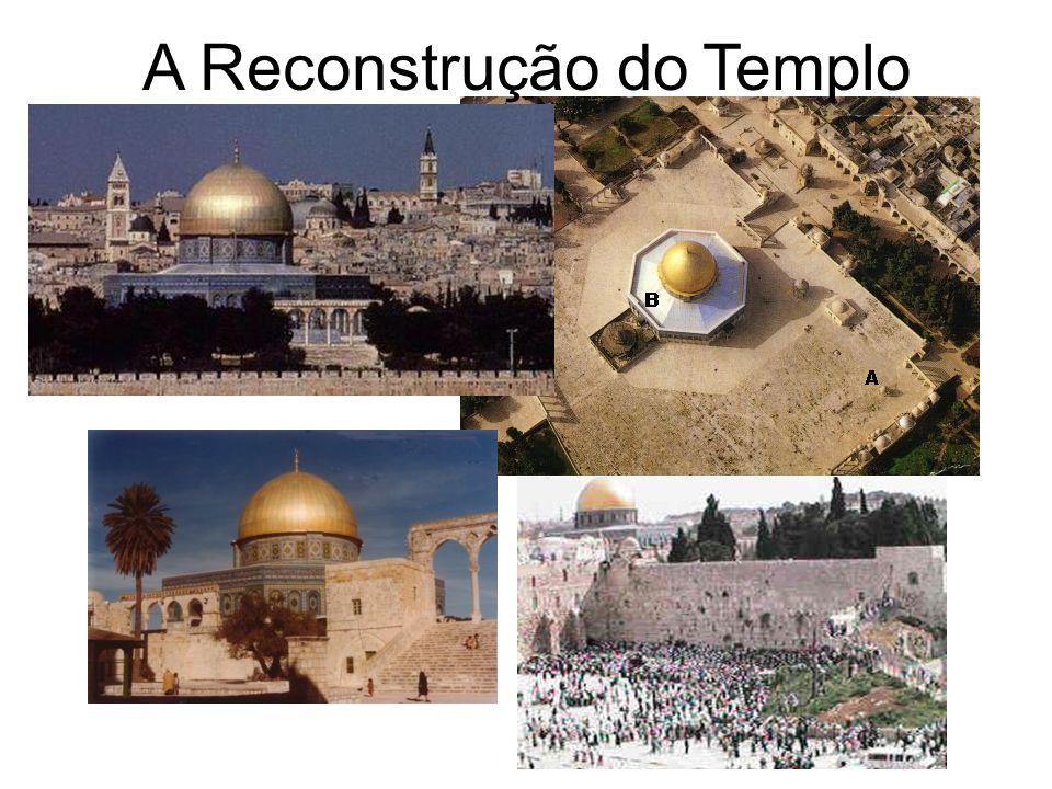 . A Reconstrução do Templo