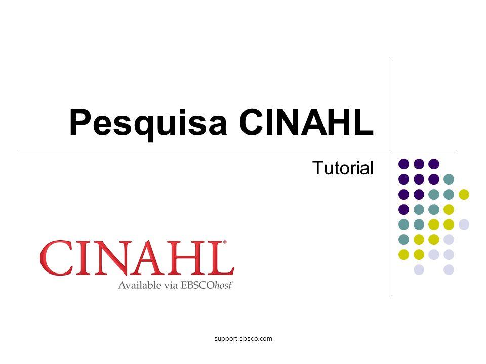 Bem-vindo ao tutorial da Pesquisa CINAHL do EBSCO, que apresenta a base de dados CINAHL, o recurso mais abrangente para literatura sobre enfermagem e disciplinas relacionada à saúde.