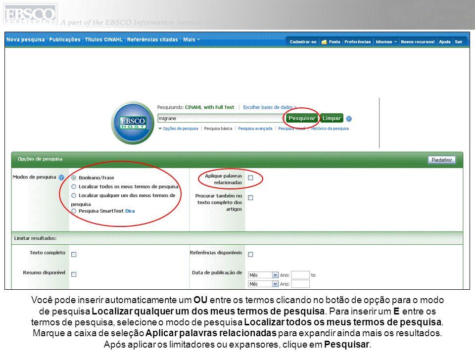Você pode inserir automaticamente um OU entre os termos clicando no botão de opção para o modo de pesquisa Localizar qualquer um dos meus termos de pe
