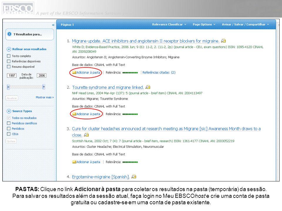 PASTAS: Clique no link Adicionar à pasta para coletar os resultados na pasta (temporária) da sessão. Para salvar os resultados além da sessão atual, f