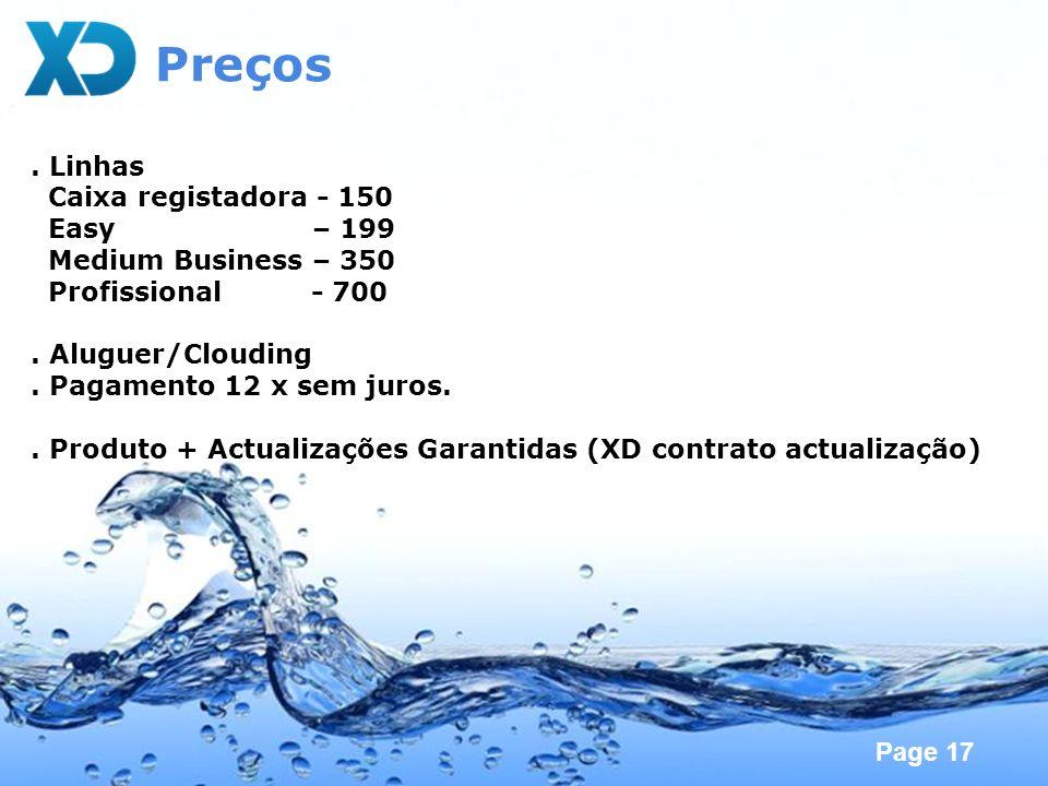 Page 17 Preços. Linhas Caixa registadora - 150 Easy – 199 Medium Business – 350 Profissional - 700. Aluguer/Clouding. Pagamento 12 x sem juros.. Produ