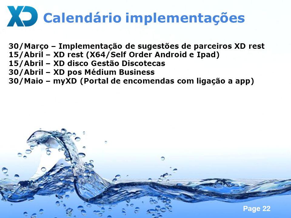 Page 22 Calendário implementações 30/Março – Implementação de sugestões de parceiros XD rest 15/Abril – XD rest (X64/Self Order Android e Ipad) 15/Abr