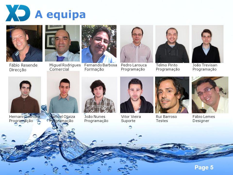 Page 5 A equipa Fábio Resende Direcção Miguel Rodrigues Comercial Fernando Barbosa Formação Pedro Larouca Programação Telmo Pinto Programação João Tre
