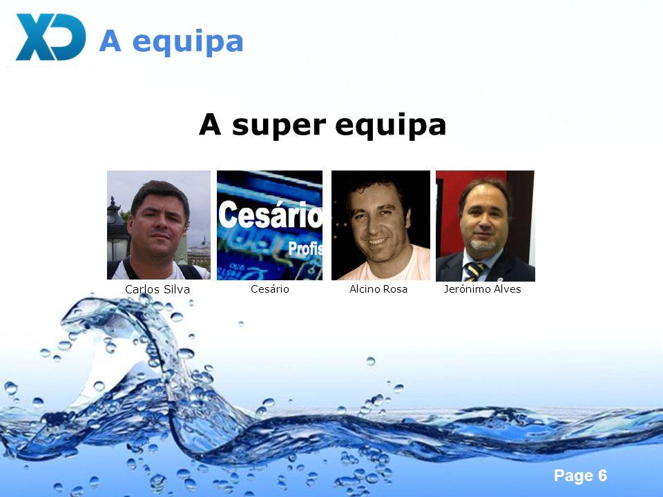 Page 6 A equipa Carlos Silva CesárioAlcino RosaJerónimo Alves A super equipa