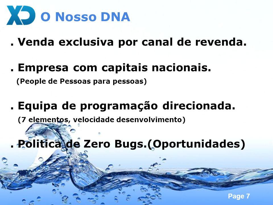 Page 7 O Nosso DNA. Venda exclusiva por canal de revenda.. Empresa com capitais nacionais. (People de Pessoas para pessoas). Equipa de programação dir