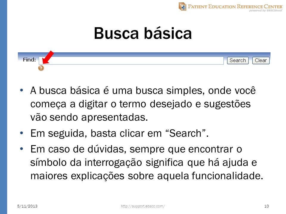 Busca básica A busca básica é uma busca simples, onde você começa a digitar o termo desejado e sugestões vão sendo apresentadas. Em seguida, basta cli