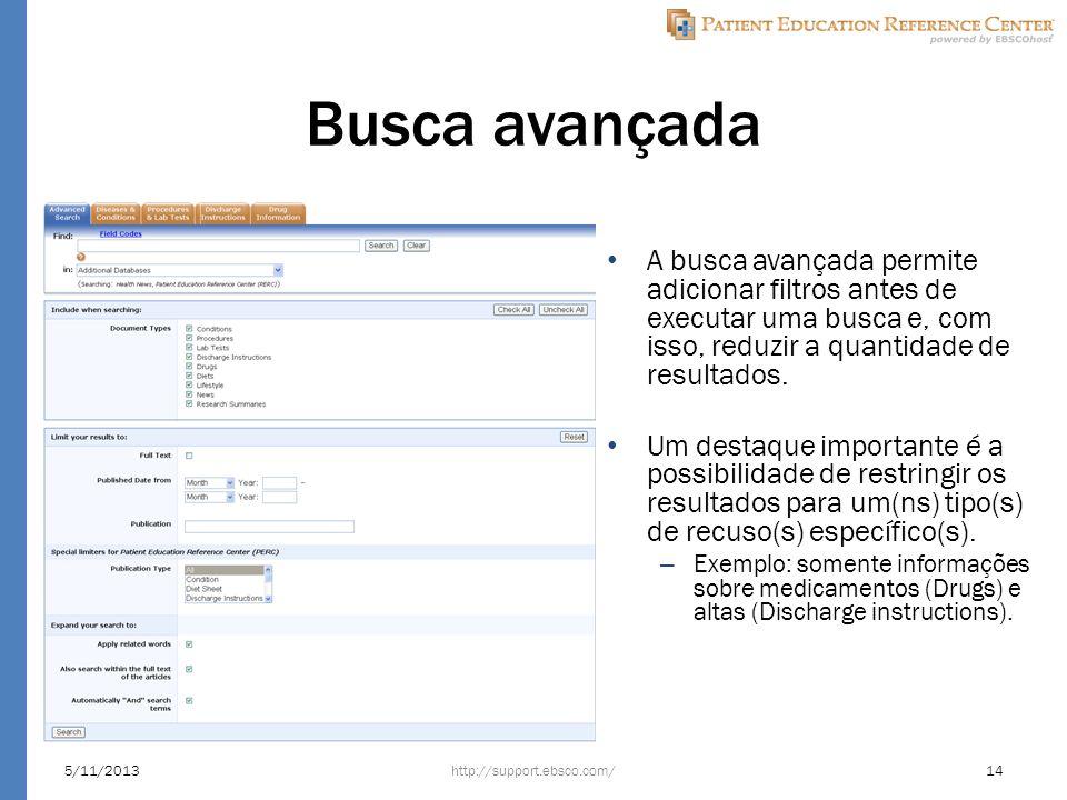 Busca avançada A busca avançada permite adicionar filtros antes de executar uma busca e, com isso, reduzir a quantidade de resultados.