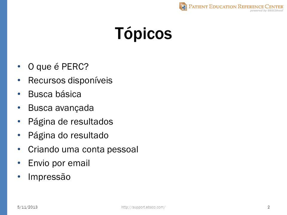 Tópicos O que é PERC? Recursos disponíveis Busca básica Busca avançada Página de resultados Página do resultado Criando uma conta pessoal Envio por em