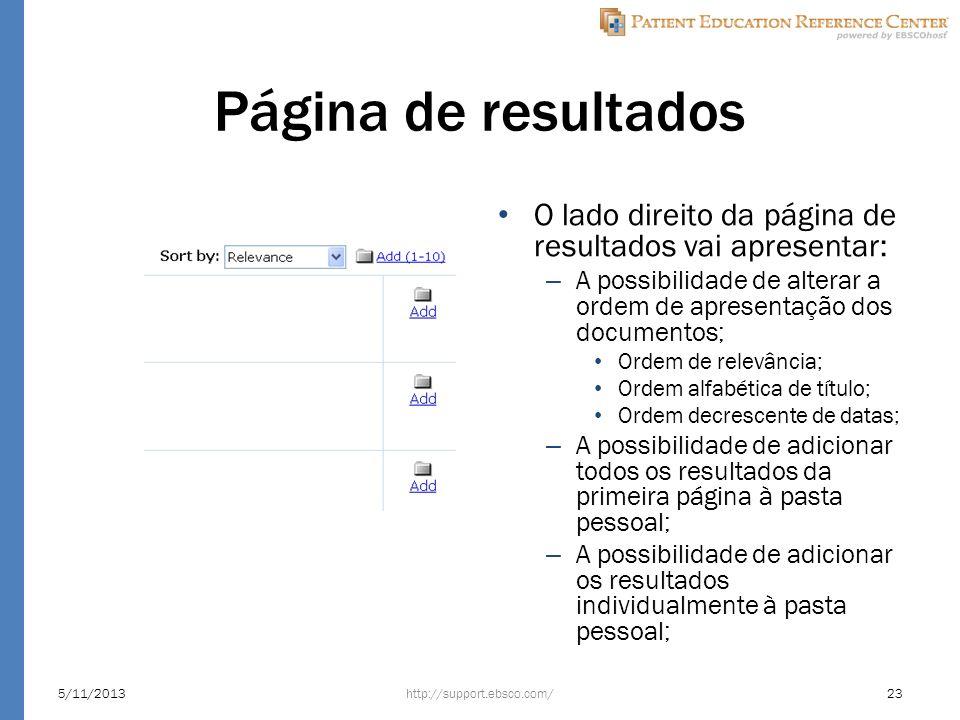 Página de resultados O lado direito da página de resultados vai apresentar: – A possibilidade de alterar a ordem de apresentação dos documentos; Ordem