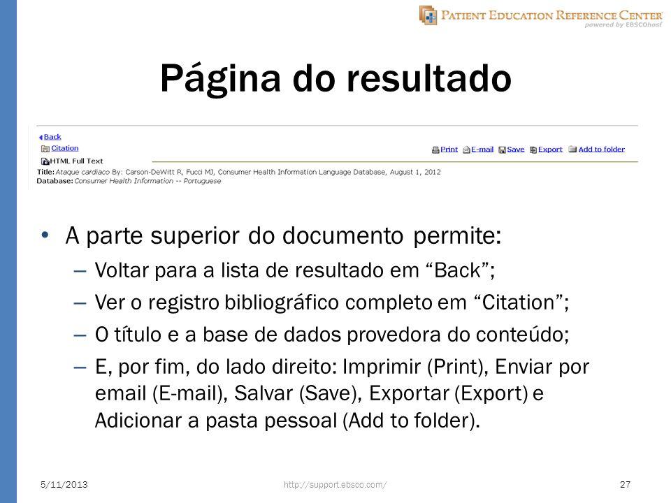 Página do resultado A parte superior do documento permite: – Voltar para a lista de resultado em Back; – Ver o registro bibliográfico completo em Citation; – O título e a base de dados provedora do conteúdo; – E, por fim, do lado direito: Imprimir (Print), Enviar por email (E-mail), Salvar (Save), Exportar (Export) e Adicionar a pasta pessoal (Add to folder).